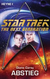 Star Trek - The Next Generation: Abstieg: Roman