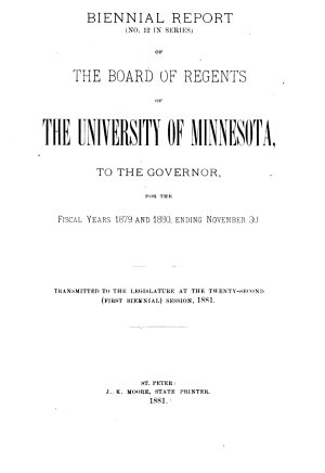 Biennial Report of the Board of Regents of the University of Minnesota to the Governor for the Fiscal Years     and     PDF