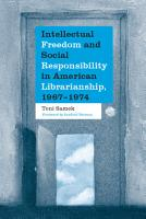 Intellectual Freedom and Social Responsibility in American Librarianship  1967  1974 PDF