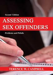 Assessing Sex Offenders: Problems and Pitfalls