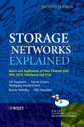 Storage Networks Explained: Basics and Application of Fibre Channel SAN, NAS, iSCSI, InfiniBand and FCoE, Edition 2