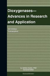 Dioxygenases—Advances in Research and Application: 2013 Edition: ScholarlyBrief