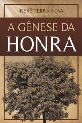 A GÊNESE DA HONRA