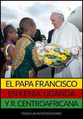 El Papa Francisco en Kenia, Uganda y República Centroafricana