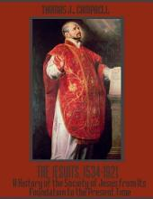 The Jesuits, 1534-1921 : A History of the Society of Jesus from Its Foundation to the Present Time (Illustrated)