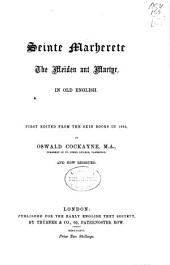 Seinte Marherete the meiden ant martyr, in Old English: Volume 1