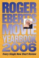Roger Ebert s Movie Yearbook 2006 PDF