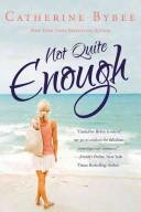Not Quite Enough