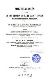 Moechialogía: tratado de los pecados contra el sesto [sic] y noveno mandamientos del Decalogo
