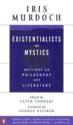 Existentialists And Mystics Book PDF