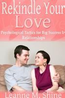 Rekindle Your Love  Psychological Tactics for Big Success In Relationships PDF