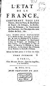 L'état de la France,: contenant tous les princes, ducs & pairs, & marêchaux de France ... ;les noms des officiers de la maison du roy Tome premier-tome troisième, Volume1