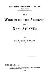 The Wisdom of the Ancients, and New Atlantis
