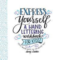 Express Yourself  A Hand Lettering Workbook for Kids PDF
