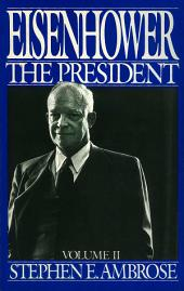 Eisenhower Volume II: The President