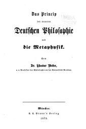Das Princip der neueren deutschen Philosophie und die Metaphysik