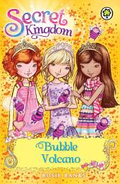 Secret Kingdom: Bubble Volcano: Book 7