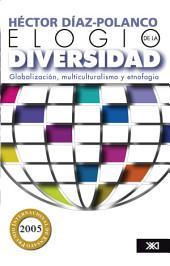 Elogio de la diversidad: globalización, multiculturalismo y etnofagia