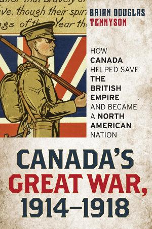 Canada s Great War  1914 1918 PDF