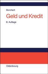 Geld und Kredit: Einführung in die Geldtheorie und Geldpolitik, Ausgabe 8