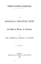Union Pacific Railroad: A Geological & Agricultural Survey of 100 Miles West of Omaha