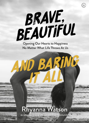 Brave  Beautiful and Baring it All