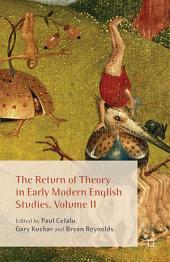 The Return of Theory in Early Modern English Studies: Volume 2