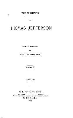 The Writings of Thomas Jefferson  1788 1792