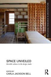 Space Unveiled: Invisible Cultures in the Design Studio
