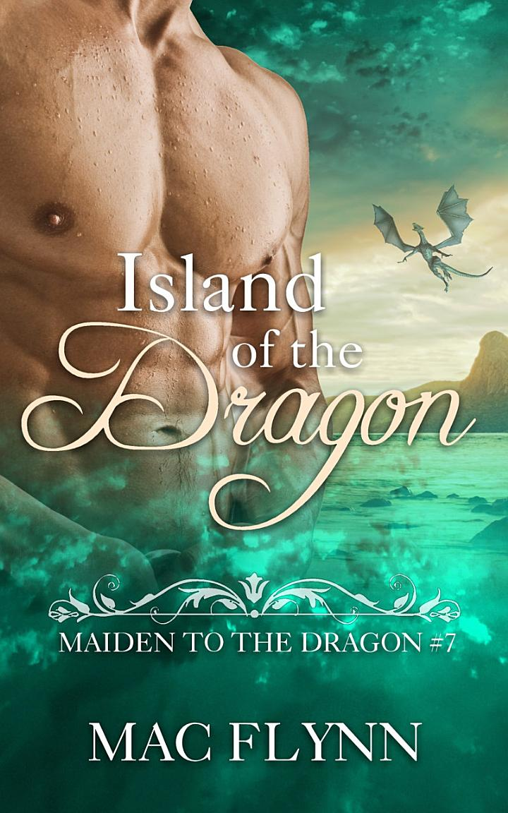 Island of the Dragon: Maiden to the Dragon #7 (Alpha Dragon Shifter Romance)