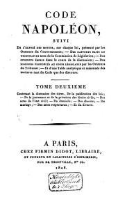 Code Napoléon, suivi de l'exposé des motifs, sur chaque loi: Volume2
