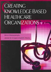 Creating Knowledge-based Healthcare Organizations