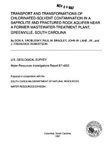 Transport and Transformations of Chlorinated solvent Contamination in a Saprolite and Fractured Rock Aquifer Near a Former Wastewater treatment Plant  Greenville  South Carolina PDF