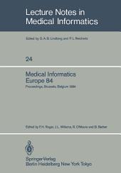 Medical Informatics Europe 84: Proceedings, Brussels, Belgium, September 10–13, 1984