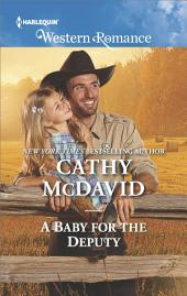 A Baby for the Deputy: An American Romance of Love, Cowboys and Family