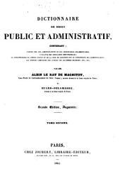 Dictionnaire de droit public et administratif, contenant: l'esprit des lois administratives et des ordonnances réglementaires;