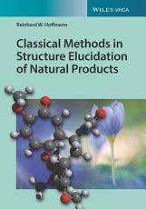 Classical Methods in Structure Elucidation of Natural Products PDF