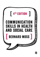 Communication Skills in Health and Social Care: Edition 4