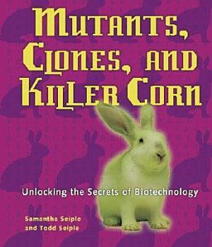 Mutants  Clones  and Killer Corn PDF