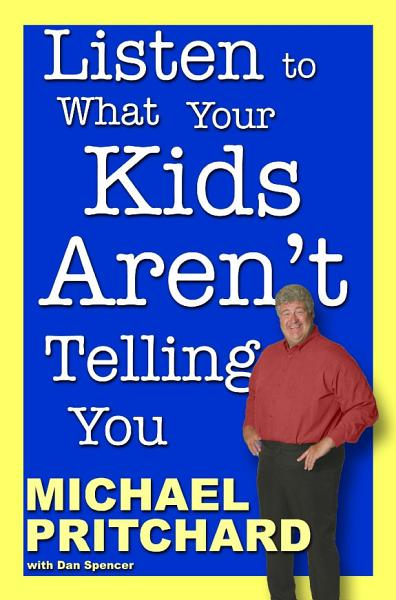Listen to What Your Kids Aren t Telling You
