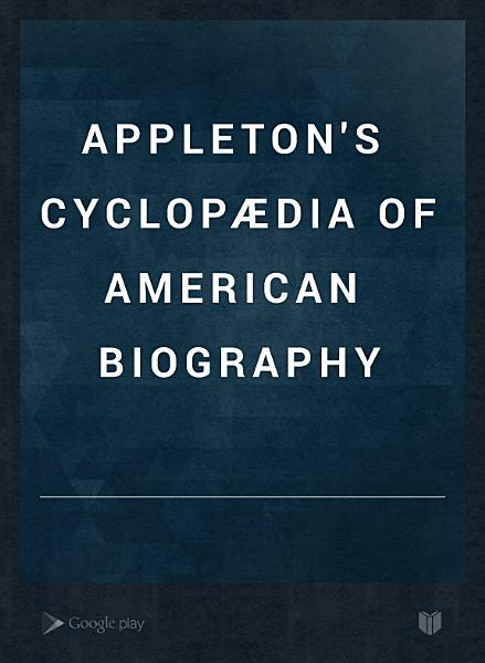 Download Appleton s Cyclop  dia of American Biography Book