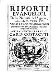 Riporti evangelici dalla nativita del Signore infino alla SS. Trinita