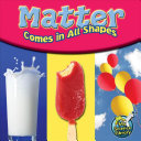 Matter Comes in All Shapes Book
