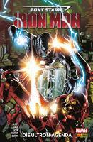 Tony Stark  Iron Man  Band 4   Die Ultron Agenda PDF