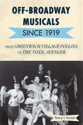 Off-Broadway Musicals since 1919: From Greenwich Village Follies to The Toxic Avenger