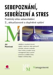 Sebepoznání, sebeřízení a stres: Praktický atlas sebezvládání - 2., aktualizované a doplněné vydání