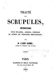 Traité des scrupules: instructions pour éclairer, diriger, consoler et guérir les personnes scrupuleuses