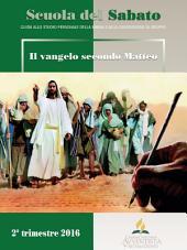 Scuola del Sabato Secondo Semestre 2016: Lezionario per lo studio della Scuola del Sabato