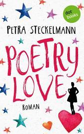 Poetry Love: Roman mit exklusiven Slam-Texten von Scharri und David Grashoff
