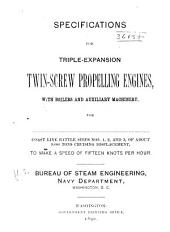 Specifications for Triple-expansion Twin-screw Propelling Engines: With Boilers & Auxiliary Mach., for Coast Line Battle Ships, Nos. 1, 2 & 3, of about 9,000 Tons Cruising Displacement, to Make A, Speed of 15 Knots Per Hour